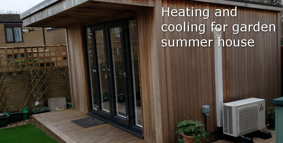 Heating and cooling for garden summer house